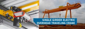 Single Girder Electric overhead travelling cranes manufacture and supplier
